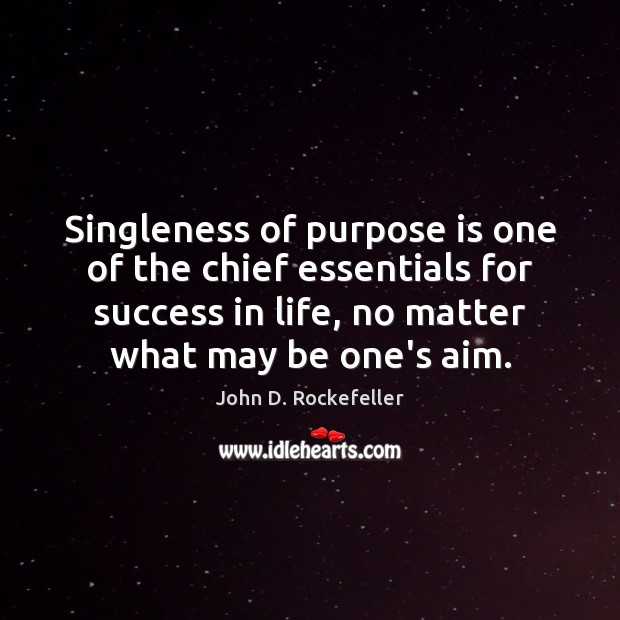 Image, Singleness of purpose is one of the chief essentials for success in