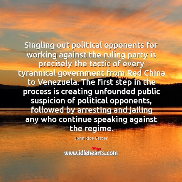 Singling out political opponents for working against the ruling party is precisely the tactic Image