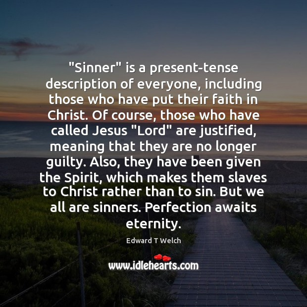 """Image, """"Sinner"""" is a present-tense description of everyone, including those who have put"""