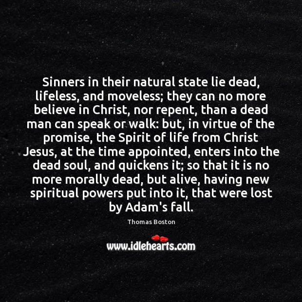 Sinners in their natural state lie dead, lifeless, and moveless; they can Image