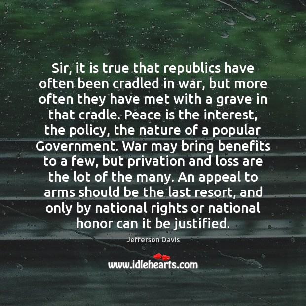 Sir, it is true that republics have often been cradled in war, Image