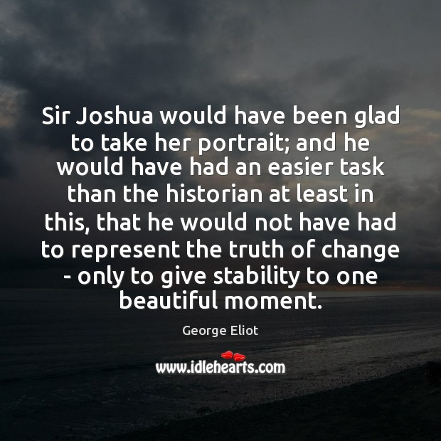 Sir Joshua would have been glad to take her portrait; and he Image