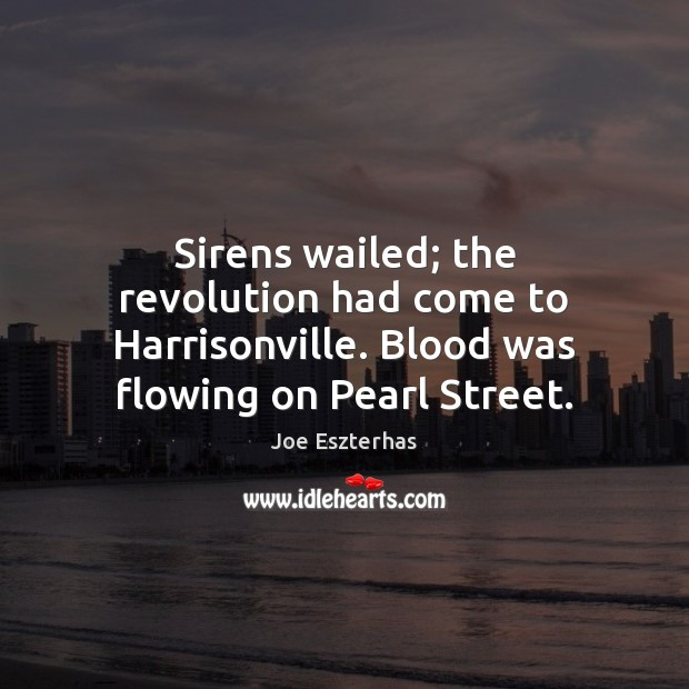 Sirens wailed; the revolution had come to Harrisonville. Blood was flowing on Image