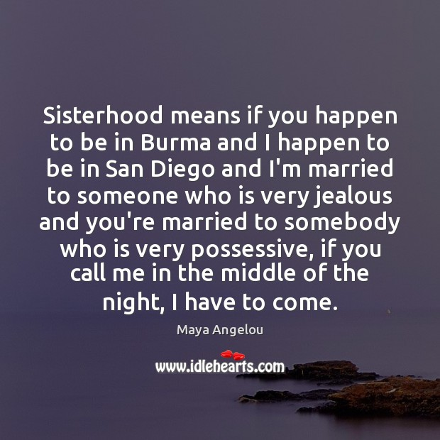 Image, Sisterhood means if you happen to be in Burma and I happen