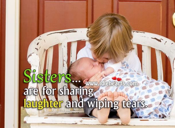 Image, Sisters are for sharing laughter and wiping tears.