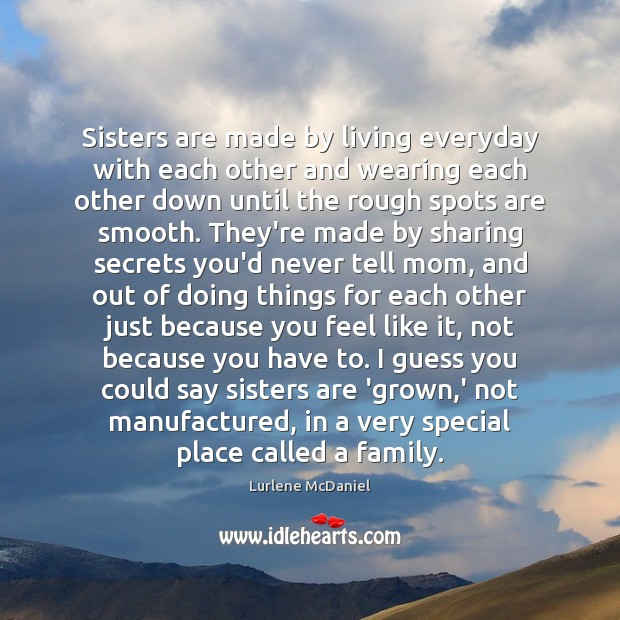 Image, Sisters are made by living everyday with each other and wearing each