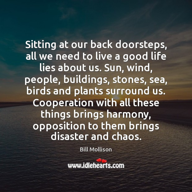 Image, Sitting at our back doorsteps, all we need to live a good