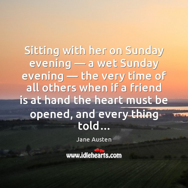 Sitting with her on Sunday evening — a wet Sunday evening — the very Image