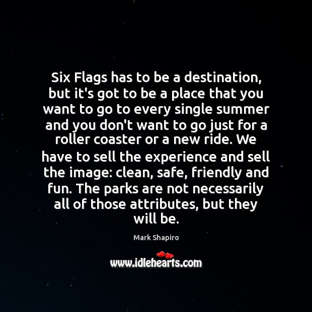 Six Flags has to be a destination, but it's got to be Image