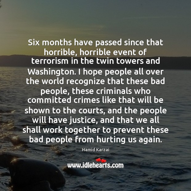 Image, Six months have passed since that horrible, horrible event of terrorism in