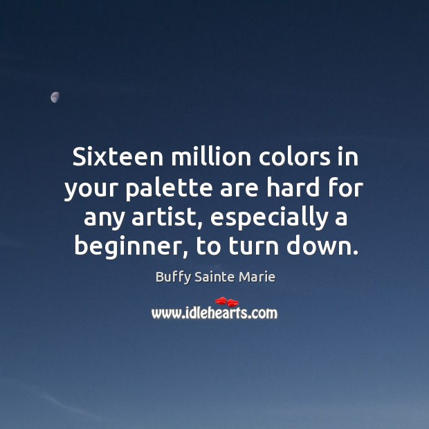 Sixteen million colors in your palette are hard for any artist, especially a beginner, to turn down. Image