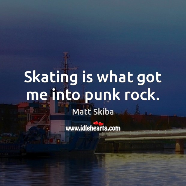 Picture Quote by Matt Skiba