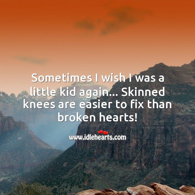 Image, Skinned knees are easier to fix than broken hearts!