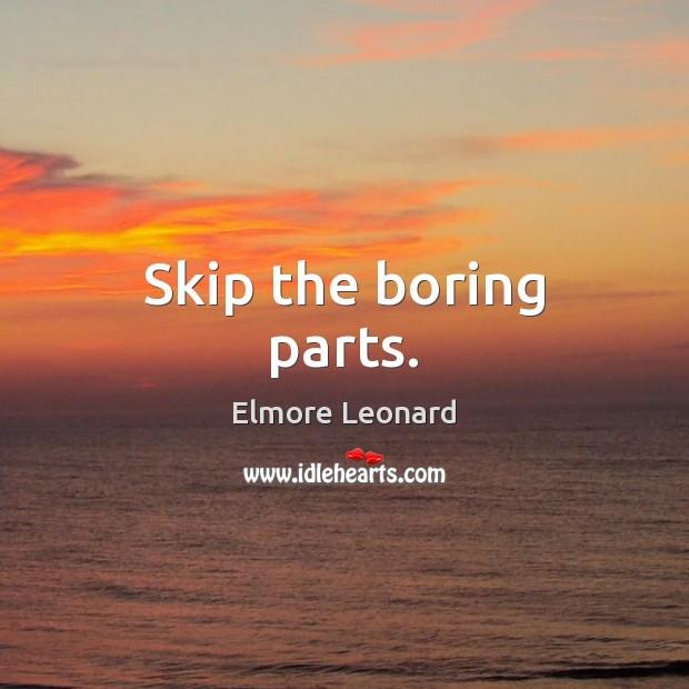 Skip the boring parts. Image