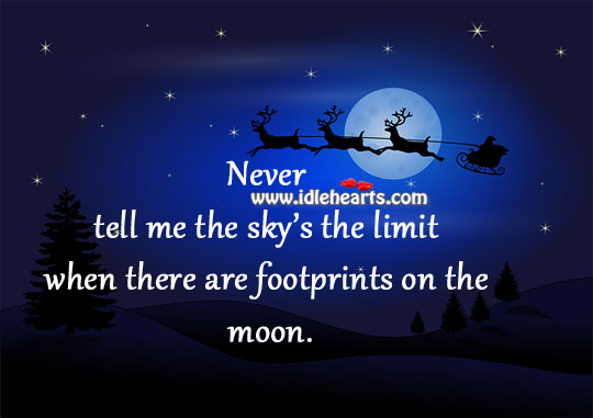 When There Are Footprints On The Moon Never Tell Sky Is The Limit