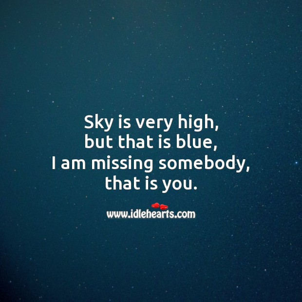 Sky is very high,  but that is blue Missing You Messages Image