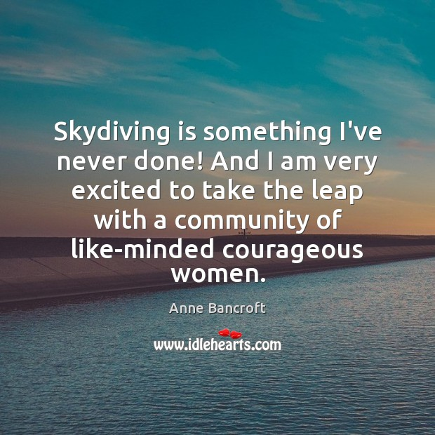 Image, Skydiving is something I've never done! And I am very excited to