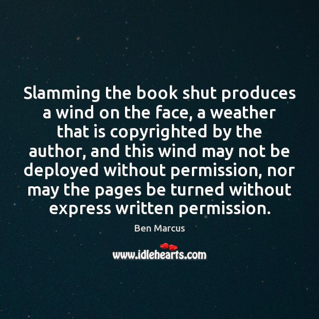 Slamming the book shut produces a wind on the face, a weather Image