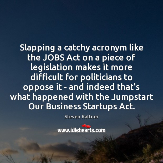 Image, Slapping a catchy acronym like the JOBS Act on a piece of