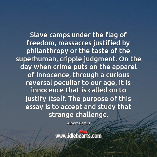 Image, Slave camps under the flag of freedom, massacres justified by philanthropy or