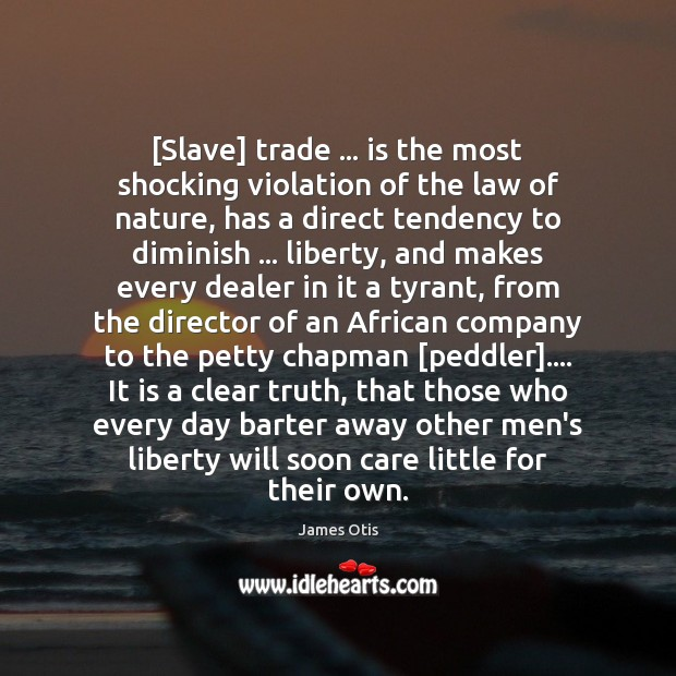 Image, [Slave] trade … is the most shocking violation of the law of nature,