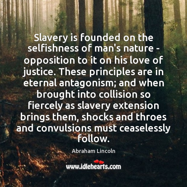 Image about Slavery is founded on the selfishness of man's nature – opposition to