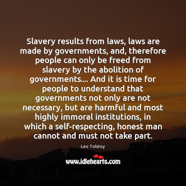 Slavery results from laws, laws are made by governments, and, therefore people Image
