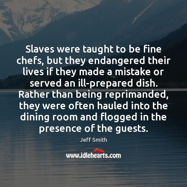 Image, Slaves were taught to be fine chefs, but they endangered their lives