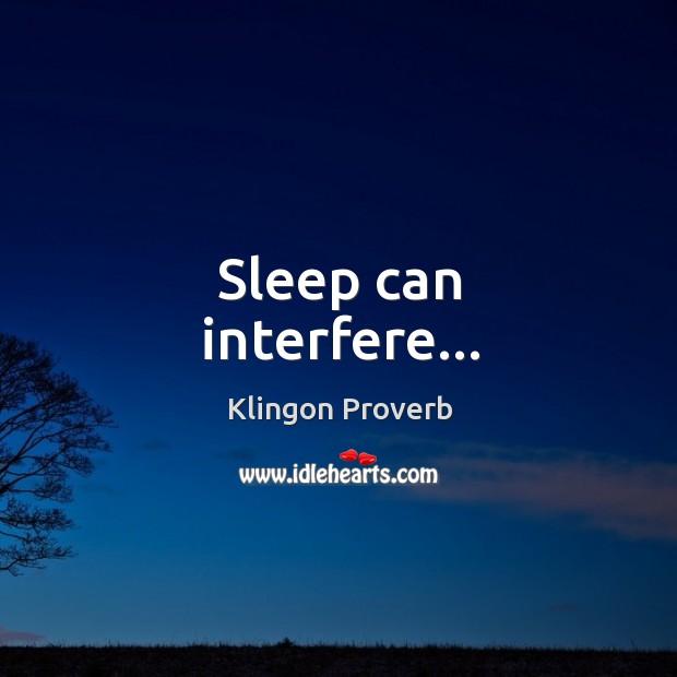 Sleep can interfere Klingon Proverbs Image