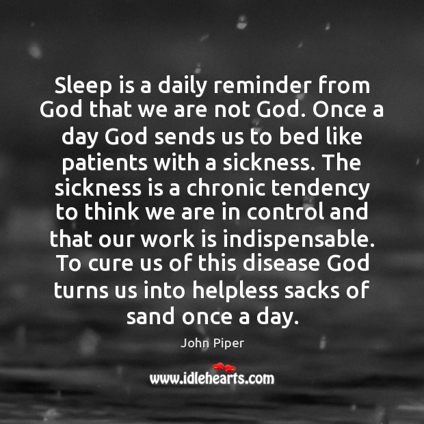 Sleep is a daily reminder from God that we are not God. Sleep Quotes Image