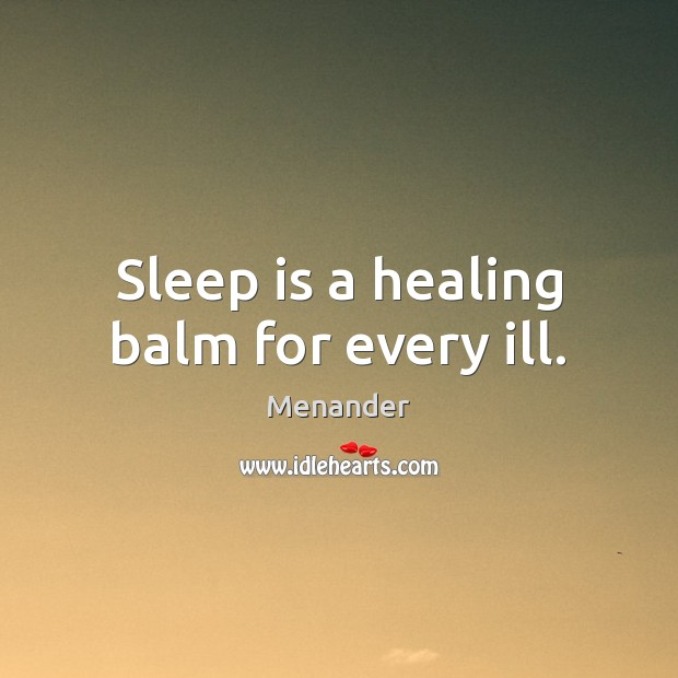 Sleep is a healing balm for every ill. Image