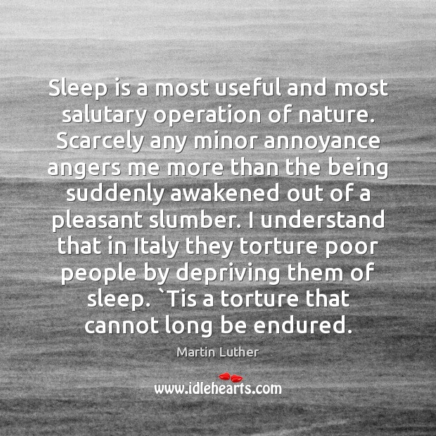Sleep is a most useful and most salutary operation of nature. Scarcely Image