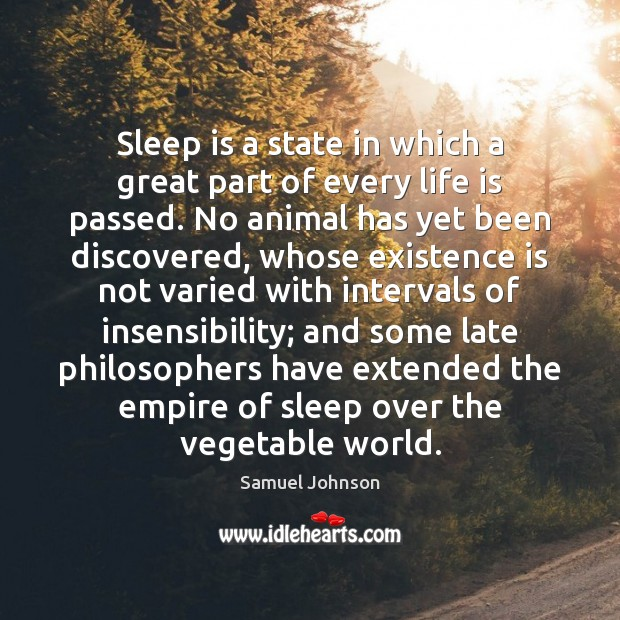 Sleep is a state in which a great part of every life Image