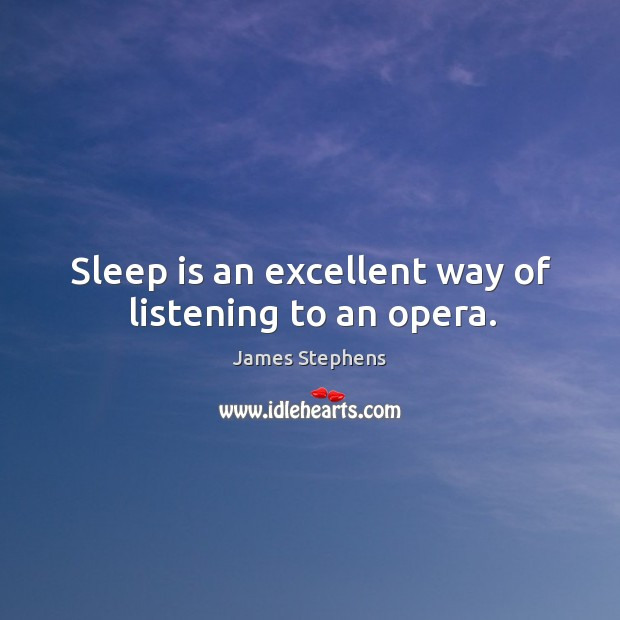 Sleep is an excellent way of listening to an opera. Image