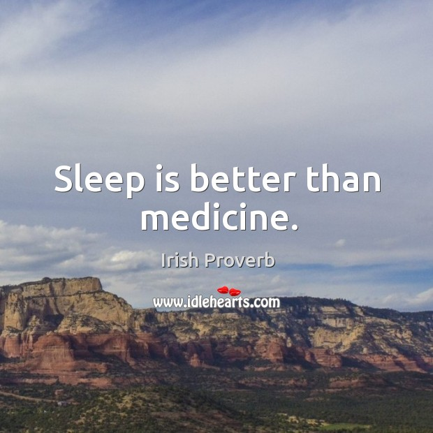 Sleep is better than medicine. Image
