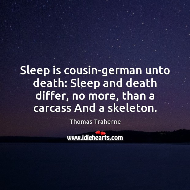 Sleep is cousin-german unto death: Sleep and death differ, no more, than Sleep Quotes Image