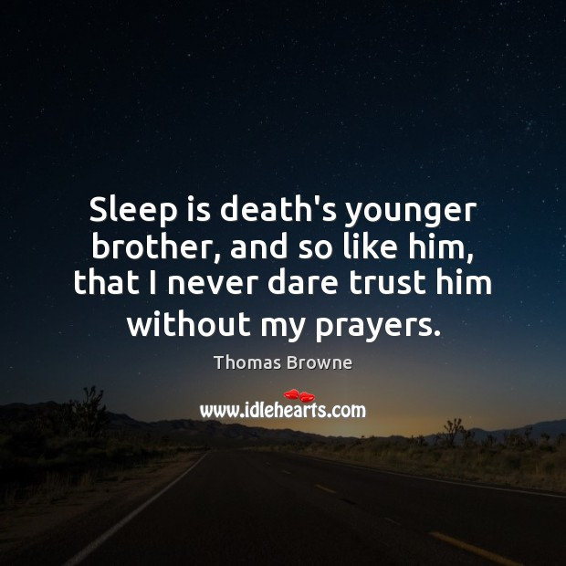 Sleep is death's younger brother, and so like him, that I never Sleep Quotes Image