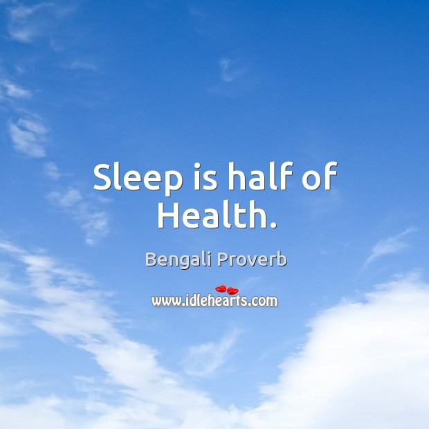 Sleep is half of health. Bengali Proverbs Image