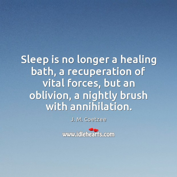 Sleep is no longer a healing bath, a recuperation of vital forces, Image