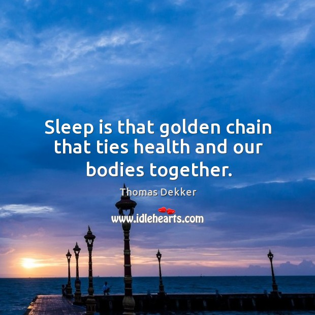Sleep is that golden chain that ties health and our bodies together. Get Well Soon Quotes Image