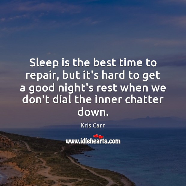 Sleep is the best time to repair, but it's hard to get Sleep Quotes Image
