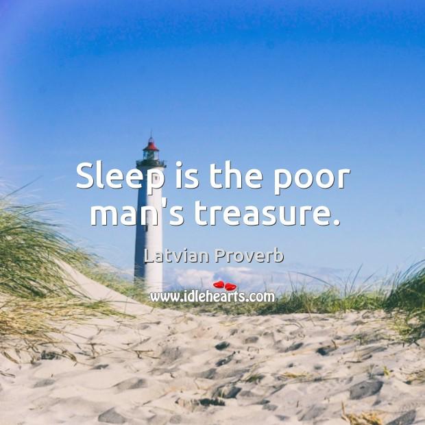 Sleep is the poor man's treasure. Latvian Proverbs Image