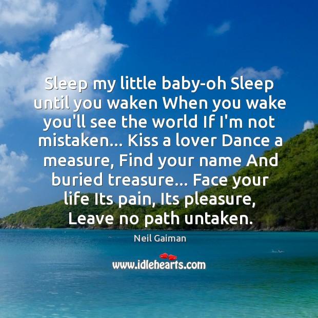 Image, Sleep my little baby-oh Sleep until you waken When you wake you'll