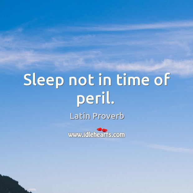 Image, Sleep not in time of peril.