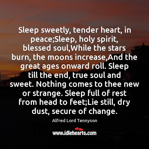 Image, Sleep sweetly, tender heart, in peace;Sleep, holy spirit, blessed soul,While