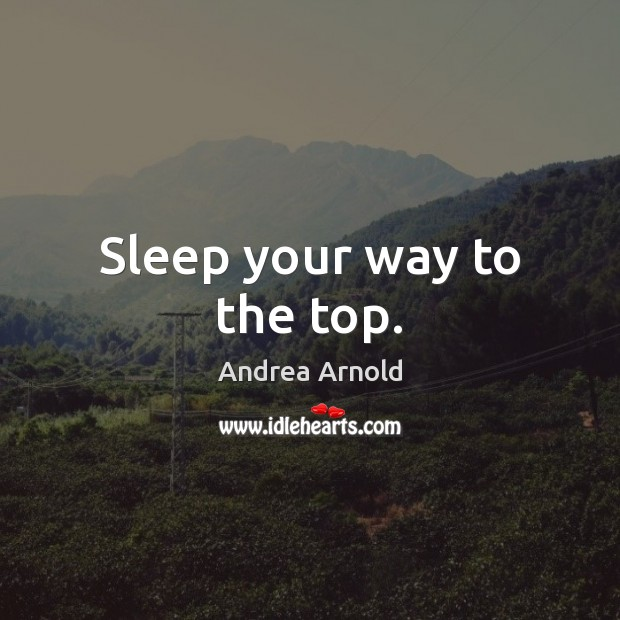 Image, Sleep your way to the top.