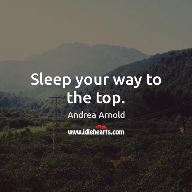 Image, Sleep your way to the top.