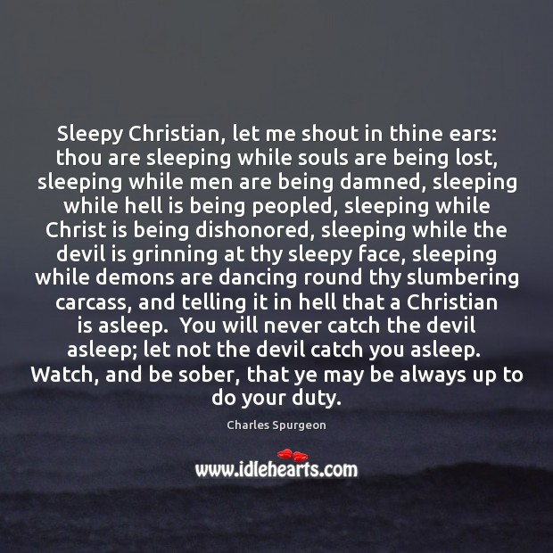Sleepy Christian, let me shout in thine ears: thou are sleeping while Image