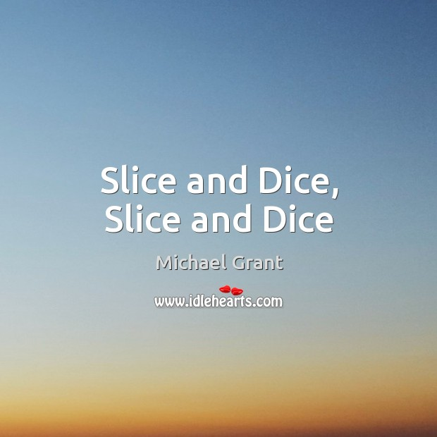 Slice and Dice, Slice and Dice Image