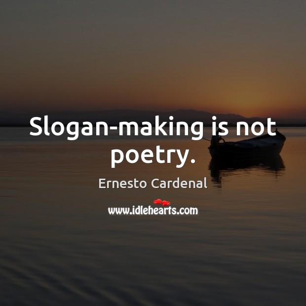 Slogan-making is not poetry. Image